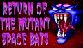 Foto 1 de Return of the Mutant Space Bats of Doom